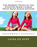 The Bobbsey Twins in the Country Book 2 Large Print Read Aloud Edition, Laura Lee Hope, 1493624024