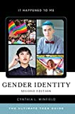 Gender Identity: The Ultimate Teen Guide (It Happened to Me)