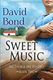 All Things Are Possible Book Two : Sweet Music, Bond, David, 1612528368