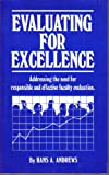 Evaluating for Excellence : Addressing the Need for Responsible and Effective Faculty Evaluation, Andrews, Hans A., 0913507040