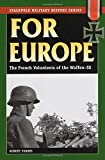 For Europe: The French Volunteers of the Waffen-SS