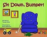 Sit Down, Bumper (Bumper and Parker Series Book 1)