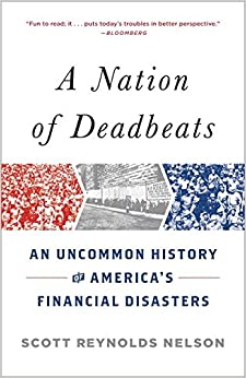 Book A Nation of Deadbeats: An Uncommon History of America's Financial Disasters
