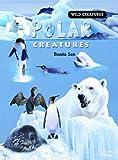 Polar Creatures (Wild Creatures)