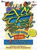All the Best Programs for Kids, Debbie Salter Goodwin, 0834170930