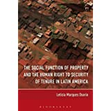 The Social Function of Property and the Human Right to Security of Tenure in Latin America