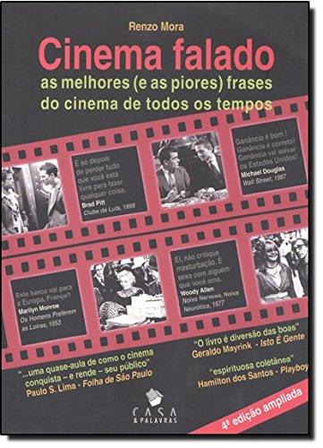 Cinema Falado - As Melhores (E As Piores) Frases Do Cinema De Todos Os (Em Portuguese do Brasil)