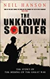 Front cover for the book The Unknown Soldier by Neil Hanson
