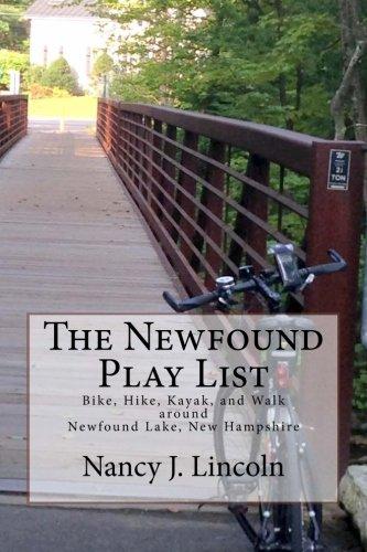 The Newfound Play List: Bike, Hike, Kayak, and Walk around Newfound Lake, New Hampshire New Hampshire Platform