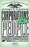 img - for Corporations Are Not People: Reclaiming Democracy from Big Money and Global Corporations by Jeffrey D. Clements (2014-08-18) book / textbook / text book