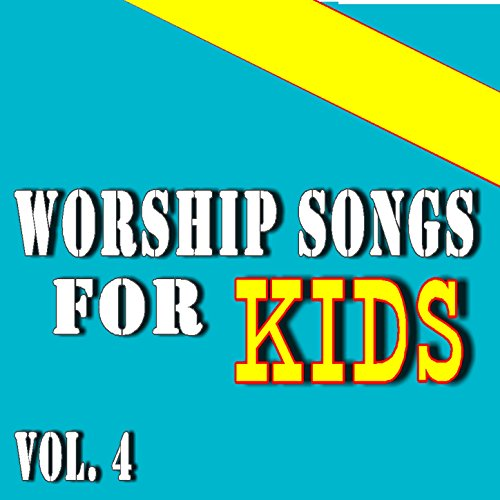 Worship Songs for Kids, Vol. 4