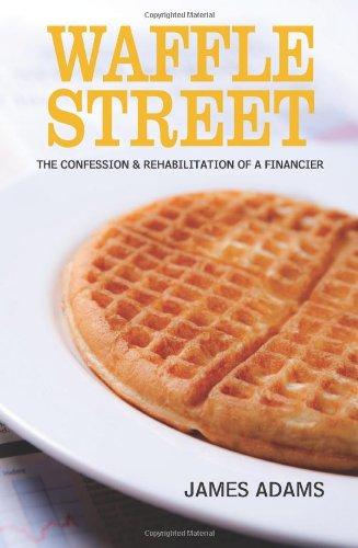 Waffle Street: The Confession and Rehabilitation of a Financier pdf