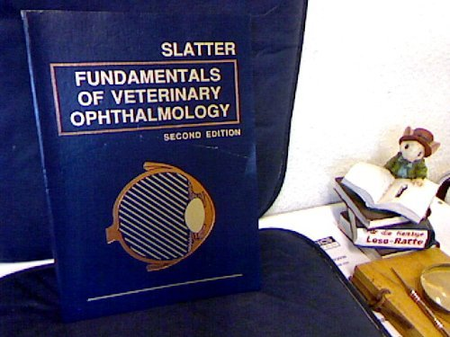 (Fundamentals of Veterinary Ophthalmology by Douglas H. Slatter (1990-01-15))