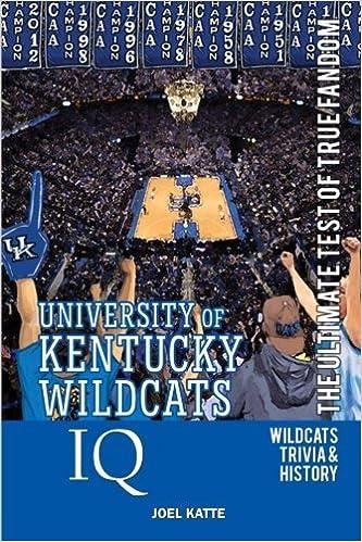 University of Kentucky Wildcats Basketball IQ: The Ultimate Test of True Fandom by Joel Katte (2016-03-01)