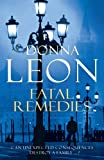 Front cover for the book Fatal Remedies by Donna Leon