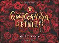Quinceanera Guest Book Red: Quinceañera Guest Book for 15th Birthday, Mis Quince Años Libro de Firmas, Gift for Fifteen Girl Princess (English Edition)