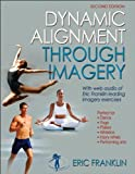 Dynamic Alignment Through Imagery: Second Edition