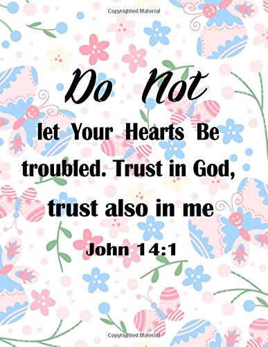 Download Do Not Let Your Hearts Be Troubled Trust In God: Quotes Journal Notebook 8.5x11 100pages (Volume 7) pdf