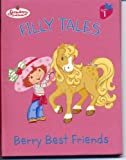 img - for Strawberry Shortcake Filly Tales (Berry Best Friends) book / textbook / text book