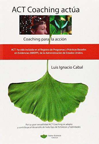 Descargar Libro Act Coaching Actua - Coaching Para La Accion Luis Ignacio Cabal