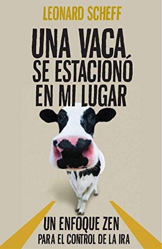 Una vaca se estacionó en mi lugar (Spanish Edition)