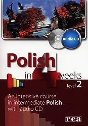 Polish in 4 Weeks - Level 2 - An Intensive Course in Intermediate Polish. Book + audio CD