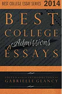the art of the college essay gabrielle glancy  best college essays 2014 volume 1