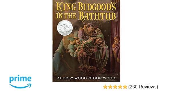 King Bidgood\'s in the Bathtub: Audrey Wood, Don Wood: 9780152054359 ...