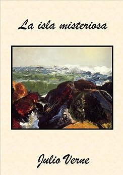 La isla misteriosa (Spanish Edition) by [Verne, Julio]