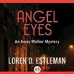 Angel Eyes: An Amos Walker Mystery, Book 2 | Loren D. Estleman