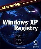 Mastering Windows XP Registry, Peter D. Hipson, 0782129870
