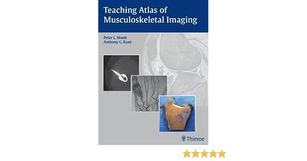 Teaching Atlas of Musculoskeletal Imaging (Teaching Atlas Series)