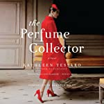 The Perfume Collector: A Novel | Kathleen Tessaro