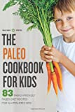 The Paleo Cookbook for Kids, Salinas Press, 1623153107
