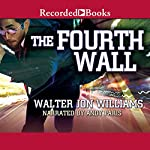 The Fourth Wall | Walter Jon Williams