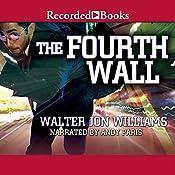 The Fourth Wall   Walter Jon Williams
