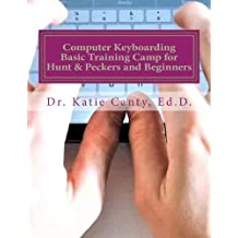 Computer Keyboarding  Basic Training Camp for Hunt & Peckers and Beginners