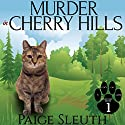 Murder in Cherry Hills: Cozy Cat Caper Mystery, Book 1 Audiobook by Paige Sleuth Narrated by Marla Bradeen