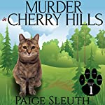 Murder in Cherry Hills: Cozy Cat Caper Mystery, Book 1 | Paige Sleuth
