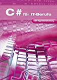 C # für IT-Berufe: Mit App-Entwicklung