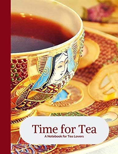 Time for Tea- Red & Gold Ornate Antique Heirloom Tea Cup- A Blank Notebook Journal for Tea Lovers (Tea Cup Notebook Collection) ()