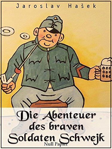 Die Abenteuer des braven Soldaten Schwejk: Der Krieg als Farce (Klassiker bei Null Papier) (German Edition)