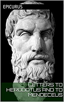 an analysis of the letters to menoeceus by epicurus Sages that he calls negative evidence (490) for his interpretation, namely those  which in his view commit epicurus to ethical hedonism and say  are a portion of  epicurus' letter to menoeceus (as preserved in diogenes laertius), and some.