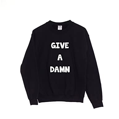 Chilledworld Give A Damn Sweatersweatshirtjumper Amazoncouk