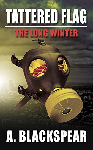 Tattered Flag: The Long Winter (Tattered Flag Series Book 1) by [Blackspear, A.]