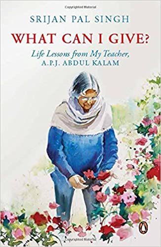 Buy What Can I Give Life Lessons From My Teacher Dr Apj Abdul