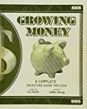 Growing Money: A Complete Investing Guide For Kids (Turtleback School & Library Binding Edition)