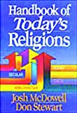 Handbook Of Todays Religions by Josh S Mcdowell (August 30,1992)