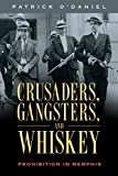 Crusaders, Gangsters, and Whiskey: Prohibition in