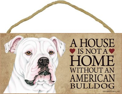 (SJT30135) A house is not a home without an American Bulldog wood sign plaque